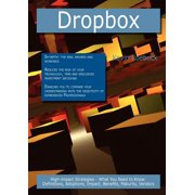 Dropbox : High-Impact Strategies - What You Need to Know: Definitions, Adoptions, Impact, Benefits, Maturity, Vendors