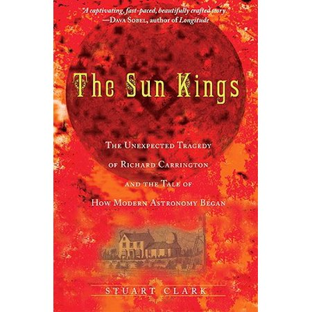 The Sun Kings : The Unexpected Tragedy of Richard Carrington and the Tale of How Modern Astronomy Began](How Halloween Began)