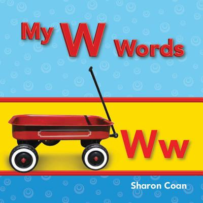 My W Words (My First Consonants and Vowels)