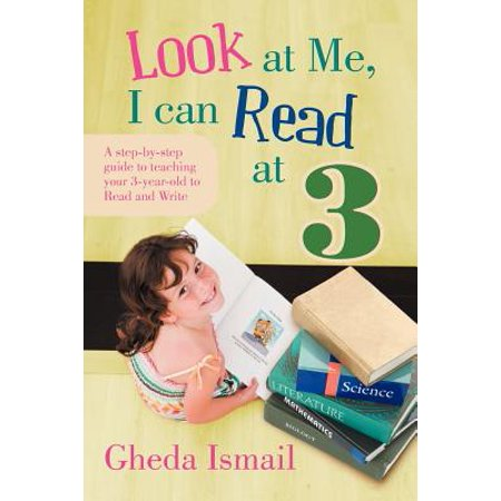 Look at Me, I Can Read at 3 : A Step-By-Step Guide to Teaching Your 3 Year Old to Read and Write - Teaching Stores Near Me