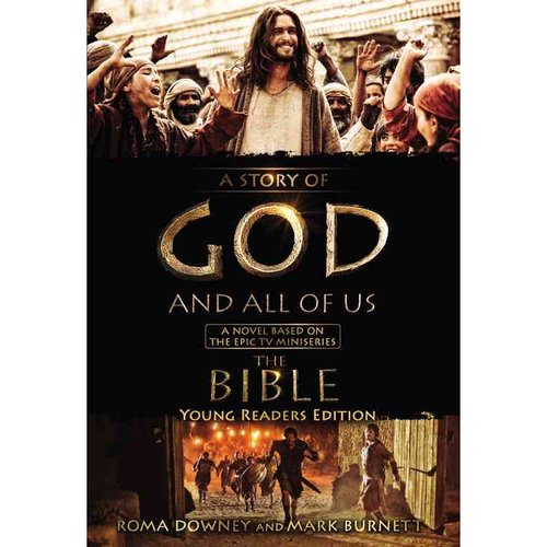 The Story of God and All of Us: A Novel Based on the Epic TV Miniseries The Bible. Young Readers Edition