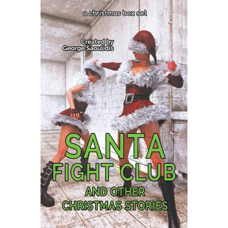 Santa Fight Club and Other Christmas Stories (Paperback) ()