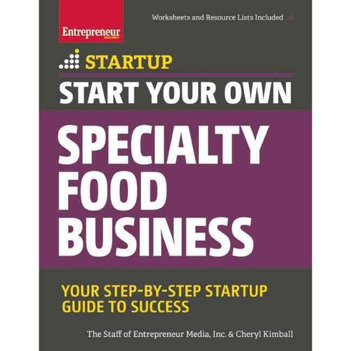 Start Your Own Specialty Food Business: Your Step-by-Step Guide to Success