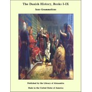 The Danish History, Books I-IX - eBook