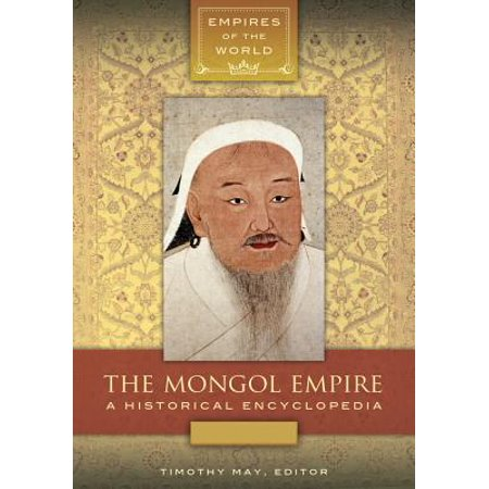The Mongol Empire: A Historical Encyclopedia [2 volumes] - eBook