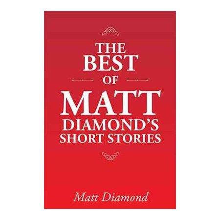 The Best Of Matt Diamonds Short Stories