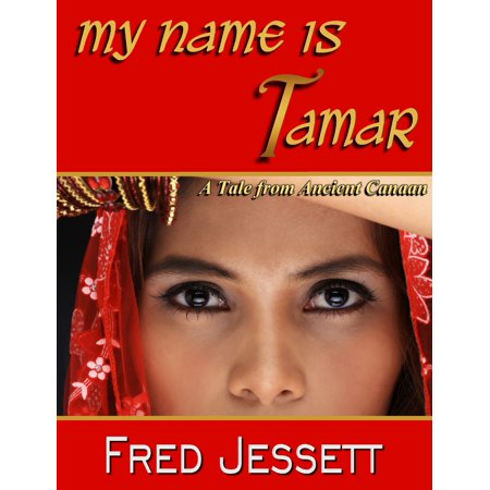 My Name Is Tamar: A Tale from Ancient Canaan -