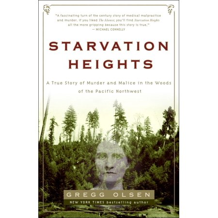 Starvation Heights : A True Story of Murder and Malice in the Woods of the Pacific