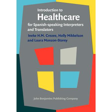Introduction to Healthcare for Spanish-Speaking Interpreters and