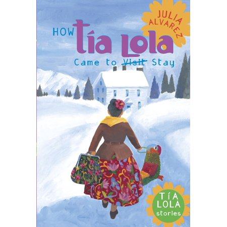 How Tia Lola Came to (Visit) Stay - eBook](Lola The Showgirl)