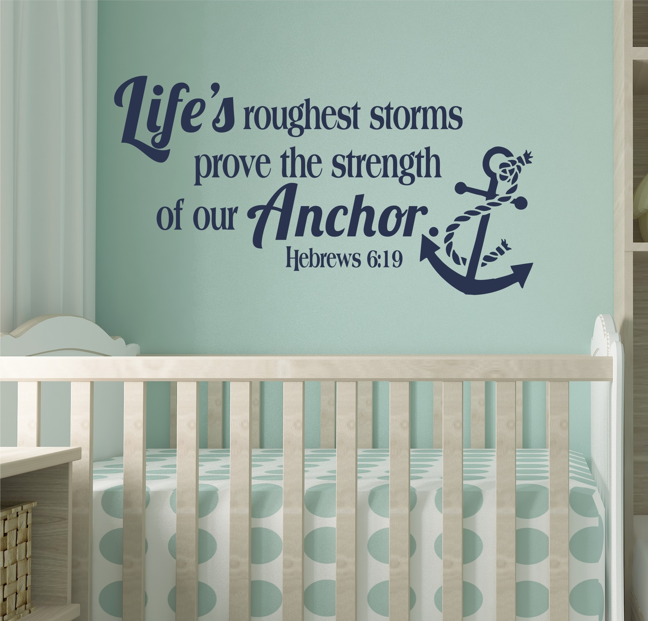 """Decal ~ Life's Roughest storms prove the strength of our Anchor: Inspirational Wall Decal  20"""" x 28"""" Black"""