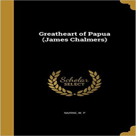Greatheart of Papua (James Chalmers) - image 1 de 1
