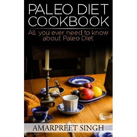 Paleo Diet Cookbook   Many Easy Paleo Diet Recipes  All You Ever Need To Know About Paleo Diet