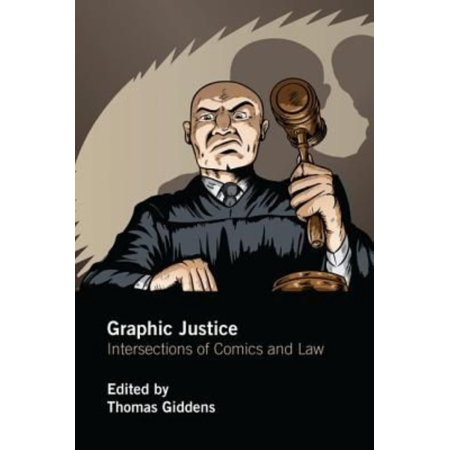 Graphic Justice  Intersections Of Comics And Law