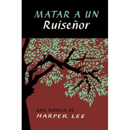 Matar a Un Ruiseñor (to Kill a Mockingbird - Spanish (To Kill A Mockingbird Summary Chapter 12 15)