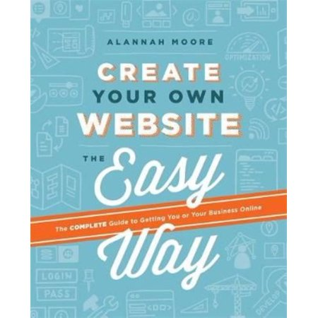 Create Your Own Website The Easy Way  Create Your Own Website The Easy Way