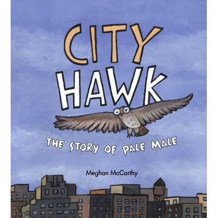 City Hawk : The Story of Pale Male