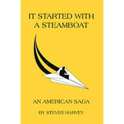 It Started with a Steamboat : An American Saga