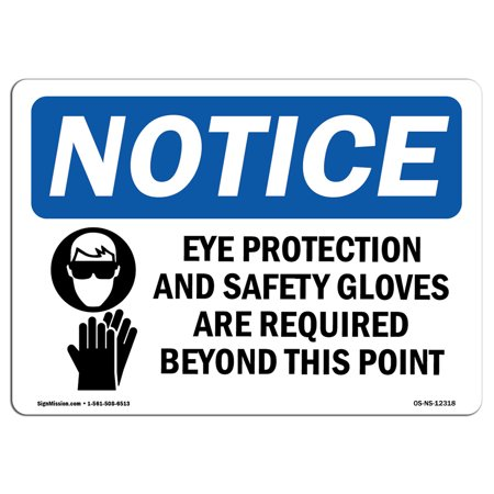 Notice Eye Protection (OSHA Notice Sign - Eye Protection And Safety Gloves | Choose from: Aluminum, Rigid Plastic or Vinyl Label Decal | Protect Your Business, Construction Site, Warehouse & Shop Area |)