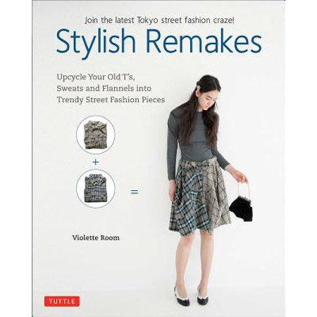 Stylish Remakes : Upcycle Your Old t'S, Sweats and Flannels Into Trendy Street Fashion Pieces](Old Fashion Suits)