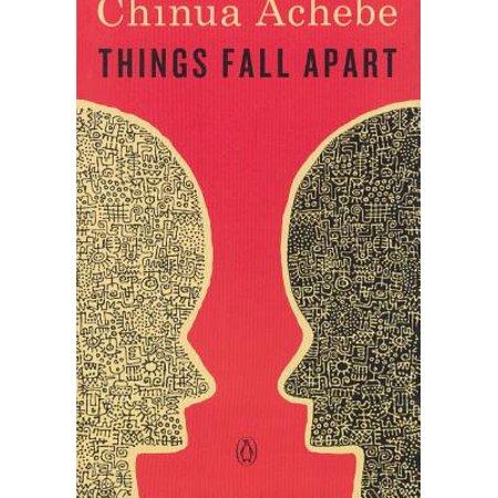 Things Fall Apart (Summary Of The Novel Things Fall Apart)