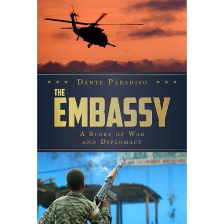 The Embassy : A Story of War and