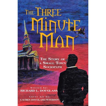 The Three Minute Man : The Story of a Small Town