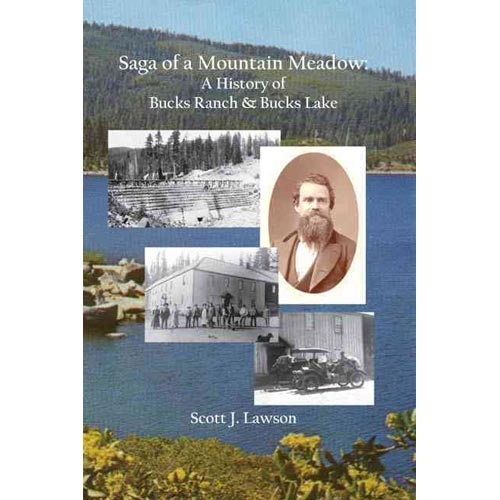 Saga of a Mountain Meadow : A History of Bucks Ranch and Bucks Lake