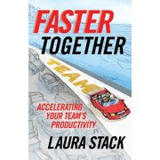Faster Together : Accelerating Your Team's Productivity