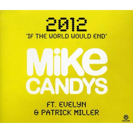 Evelyn Rocks - Candys, Mike Feat.Evelyn & Patrick Miller - 2012-If the World Would End (2 Tracks)