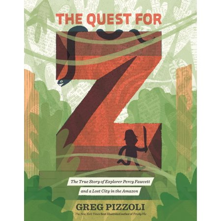 The Quest for Z : The True Story of Explorer Percy Fawcett and a Lost City in the Amazon for $<!---->