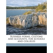 Business Forms, Customs and Accounts, for Schools and Colleges