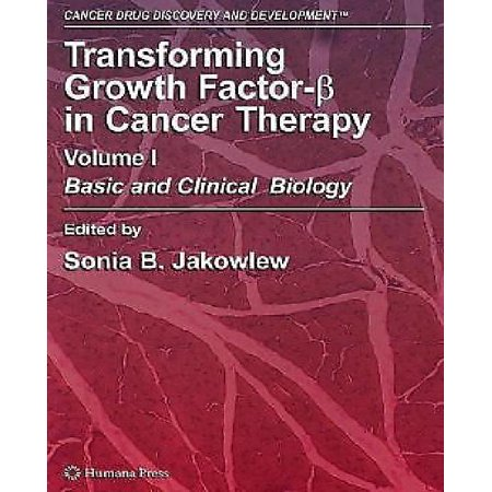 Transforming Growth Factor Beta In Cancer Therapy  Volume I  Basic And Clinical Biology