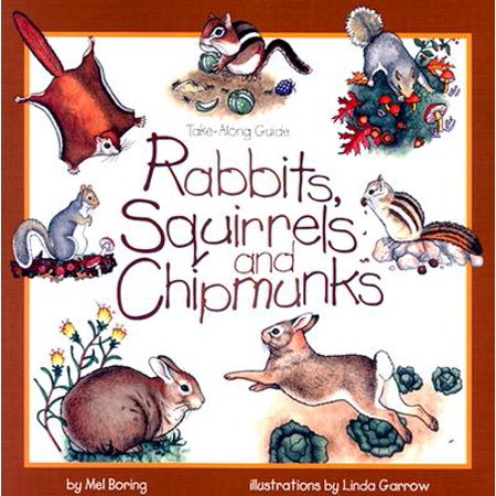 Rabbits, Squirrels and Chipmunks : Take-Along Guide