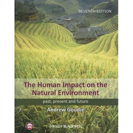 The Human Impact on the Natural Environment : Past, Present and (Human Impact On The Environment For Kids)