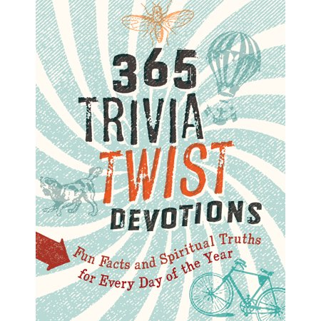 365 Trivia Twist Devotions : Fun Facts and Spiritual Truths for Every Day of the Year