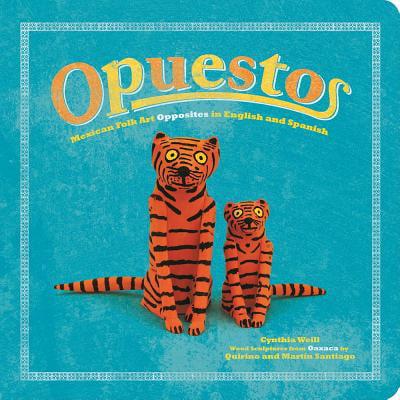 Opuestos Mexican Folk Art Opposites in E (Board Book)