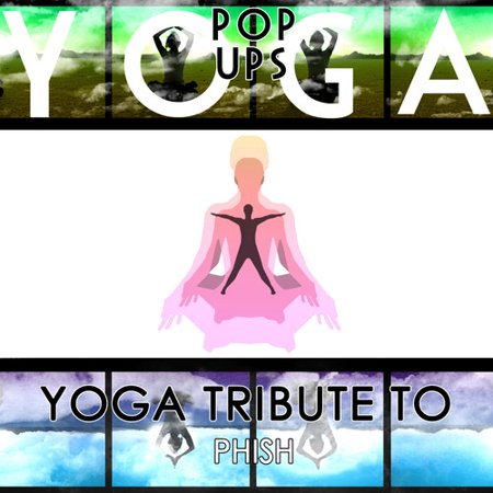 Yoga Pop Ups - Yoga pour Phish [CD]