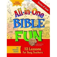 All-In-One Bible Fun: All-In-One Bible Fun for Preschool Children: Stories of Jesus: 13 Lessons for Busy Teachers (Paperback)
