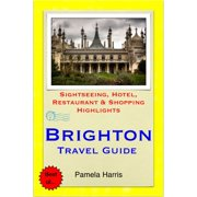Brighton (UK) Travel Guide - Sightseeing, Hotel, Restaurant & Shopping Highlights (Illustrated) - eBook
