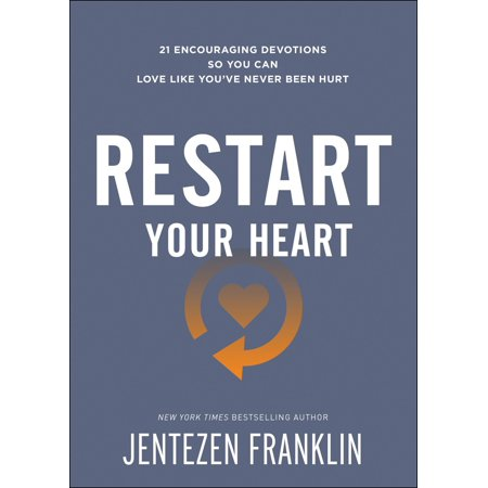 Restart Your Heart : 21 Encouraging Devotions So You Can Love Like You've Never Been