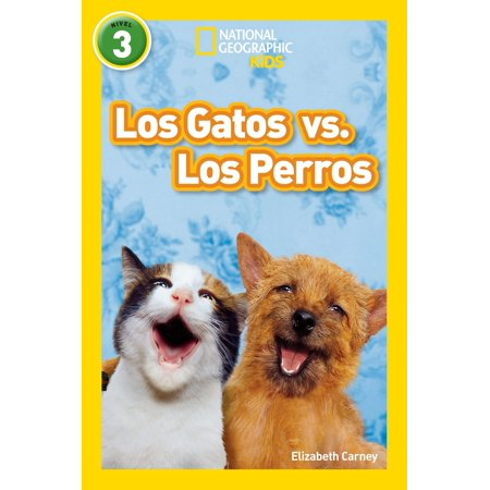 National Geographic Readers: Los Gatos vs. Los Perros (Cats vs. Dogs) - eBook