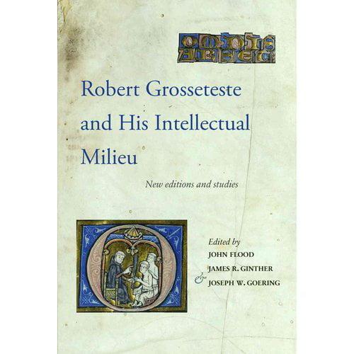 Robert Grosseteste and His Intellectual Milieu