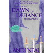 Dawn of Defiance: The Breaking (Kingdom of Destiny Book 8) - eBook