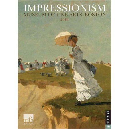 Impressionism: Museum of Fine Arts, Boston: 2010 Engagment -