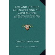 Law and Business of Engineering and Contracting : With Numerous Forms and Blanks for Practical Use (1909)