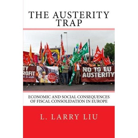 The Austerity Trap  Economic And Social Consequences Of Fiscal Consolidation In Europe