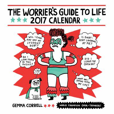 Worriers Guide To Life 2017 Calendar