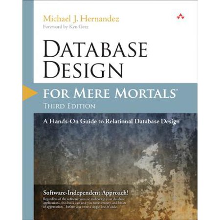 Database Design for Mere Mortals : A Hands-On Guide to Relational Database (Best Database For Reporting)