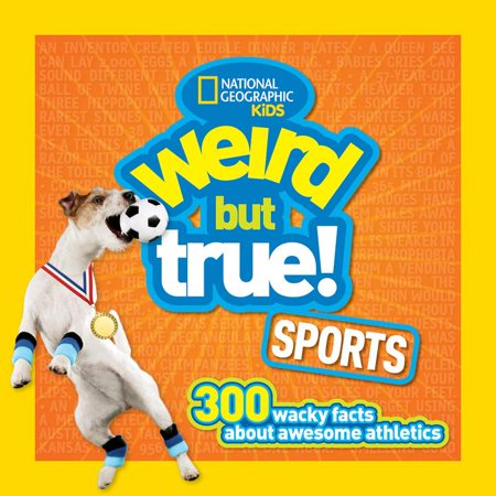 Weird but True Sports: 300 Wacky Facts About Awesome Athletics ()
